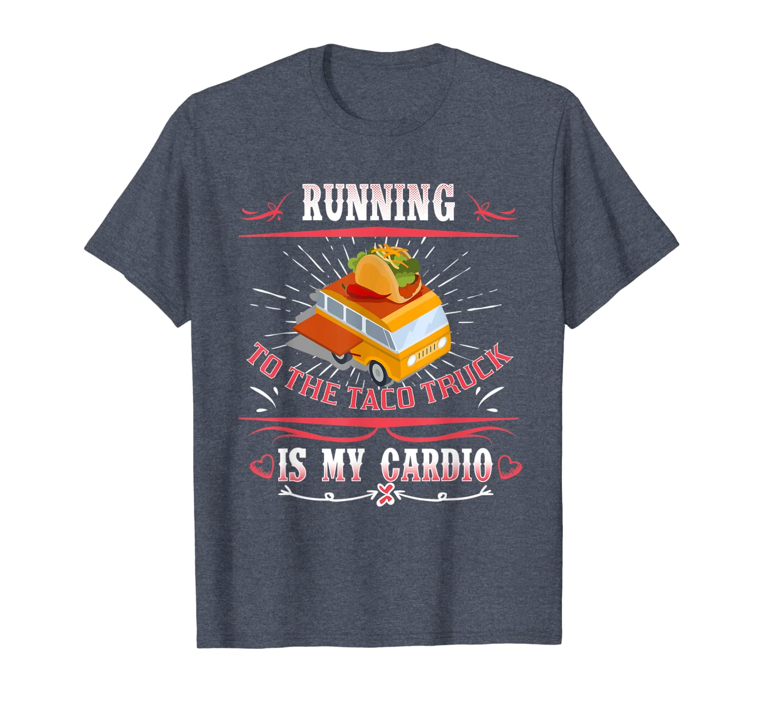 Running To The Taco Truck Is My Cardio Tacos Lover Tshirt Unisex Tshirt