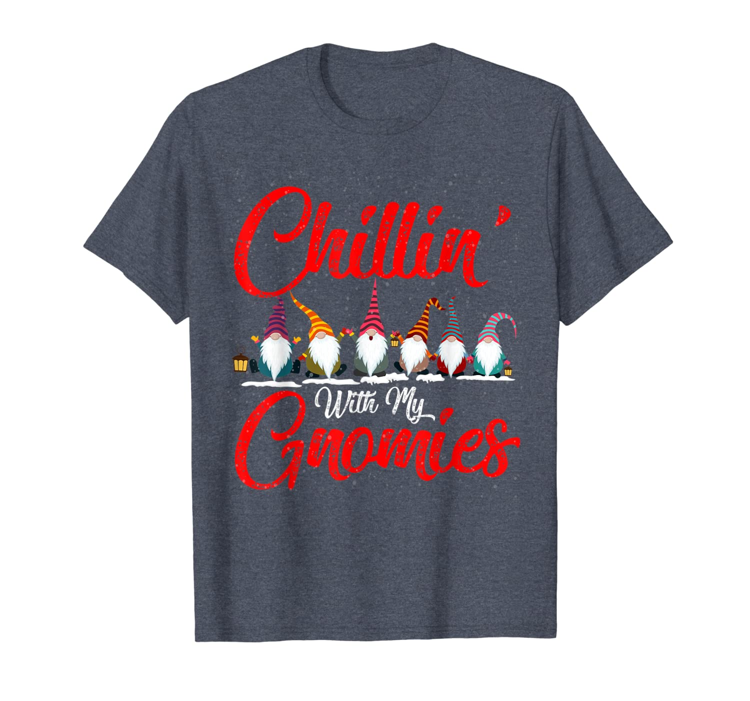 Chillin' With My Gnomies Cute Gnomes Tomte Elves Christmas T-Shirt-TH