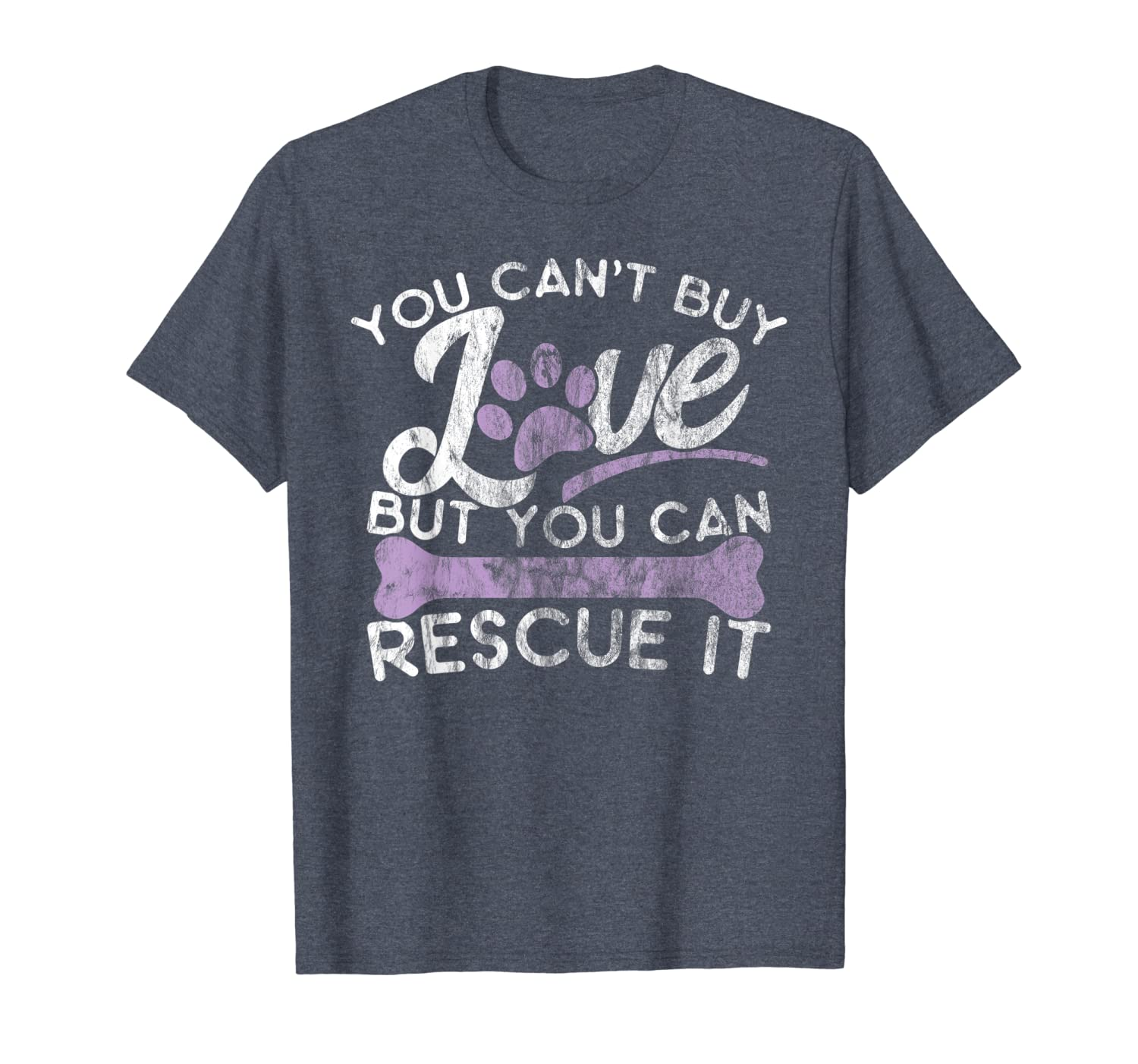 Animal Rescue Shirt You Cant Buy Love But You Can Rescue It Unisex Tshirt