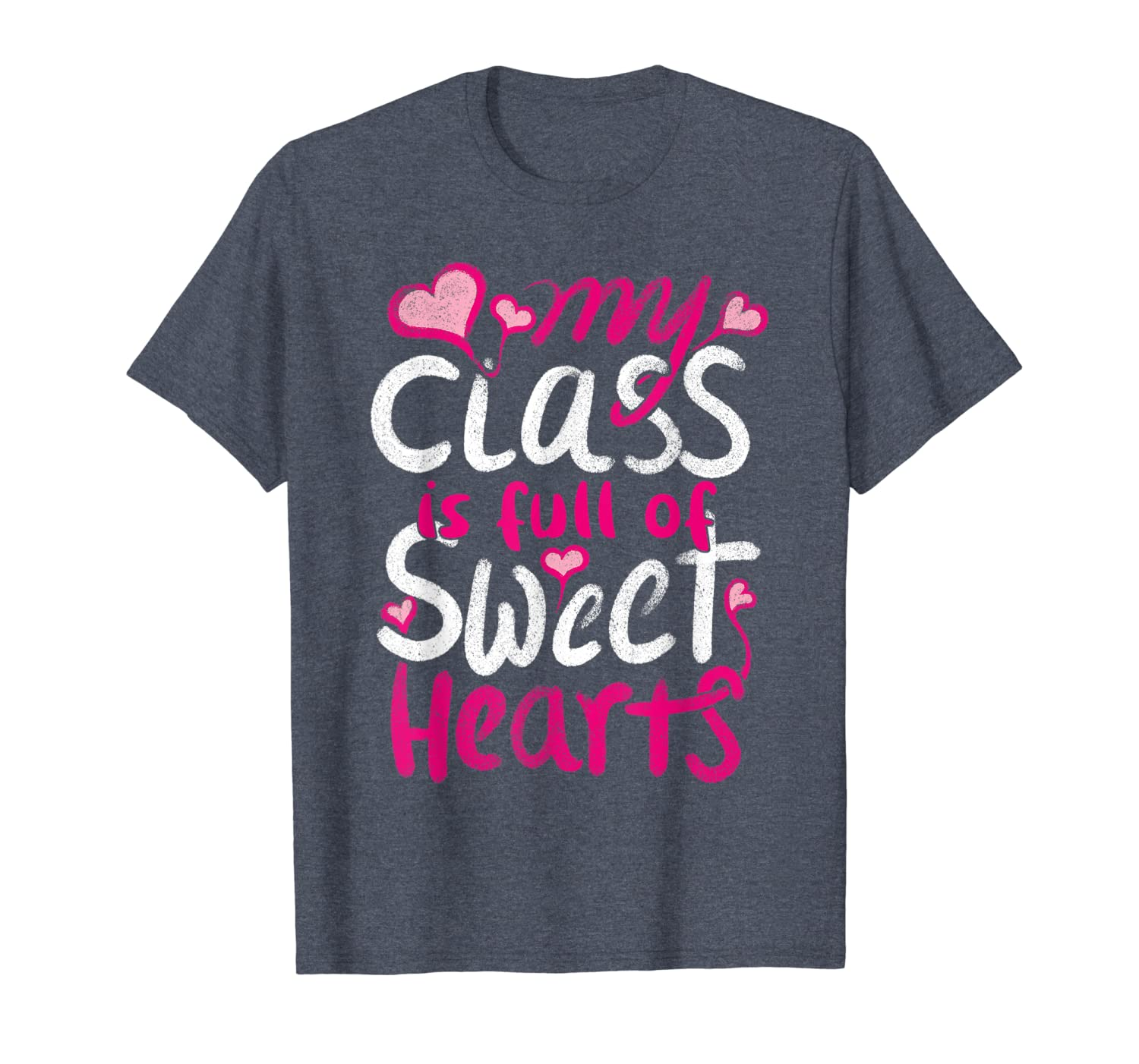 Teacher Valentines Day Gift My Class Is Full Of Sweet Hearts T-Shirt Unisex Tshirt