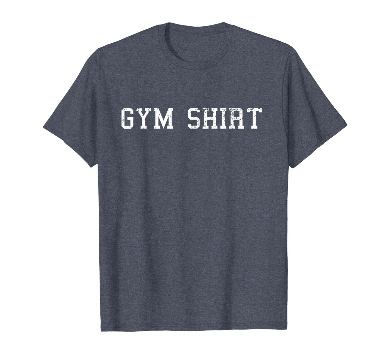 c203ff39 Amazon.com: Shirt That Says Gym T Shirt Funny Workout Shirts Men Women:  Clothing