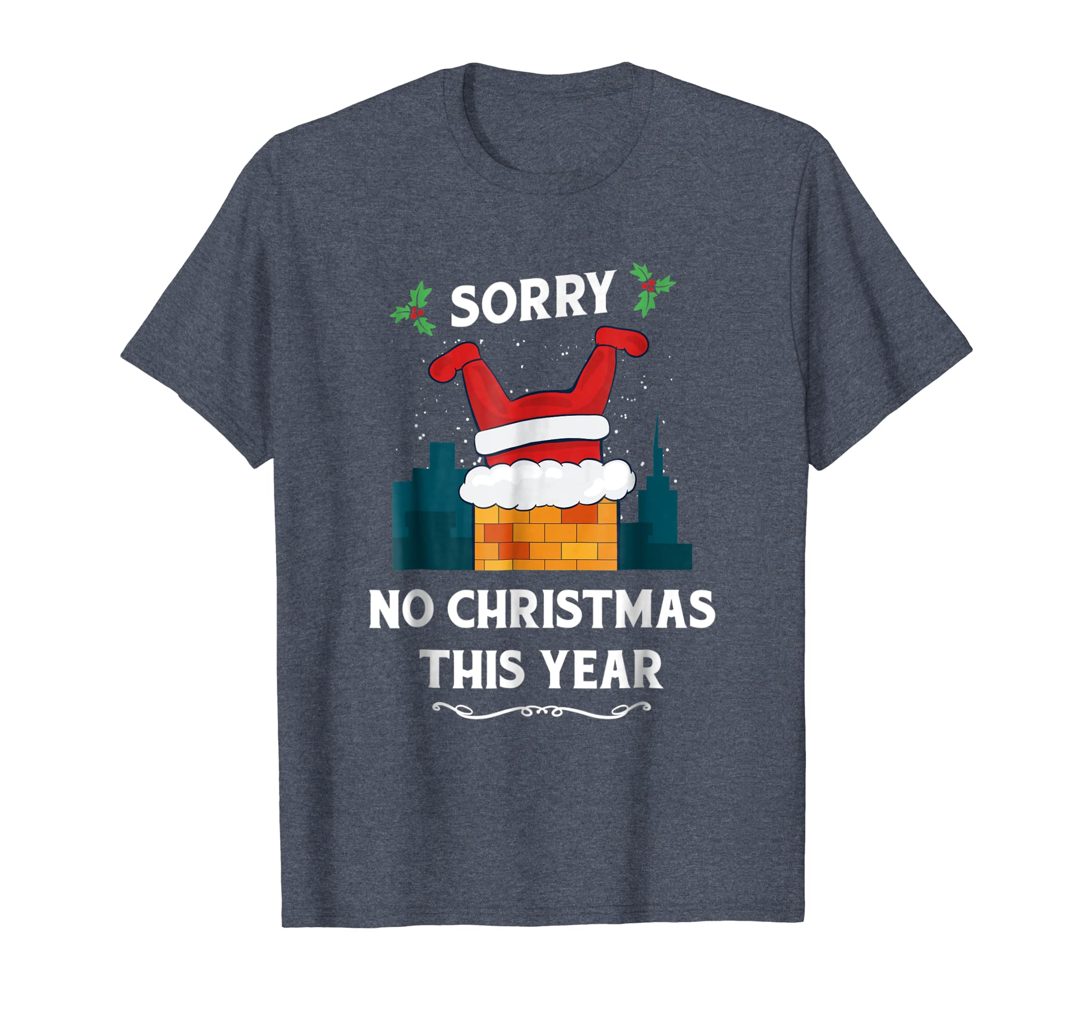 Amazon.com: Sorry No Christmas This Year Stuck Santa Claus T-Shirt ...