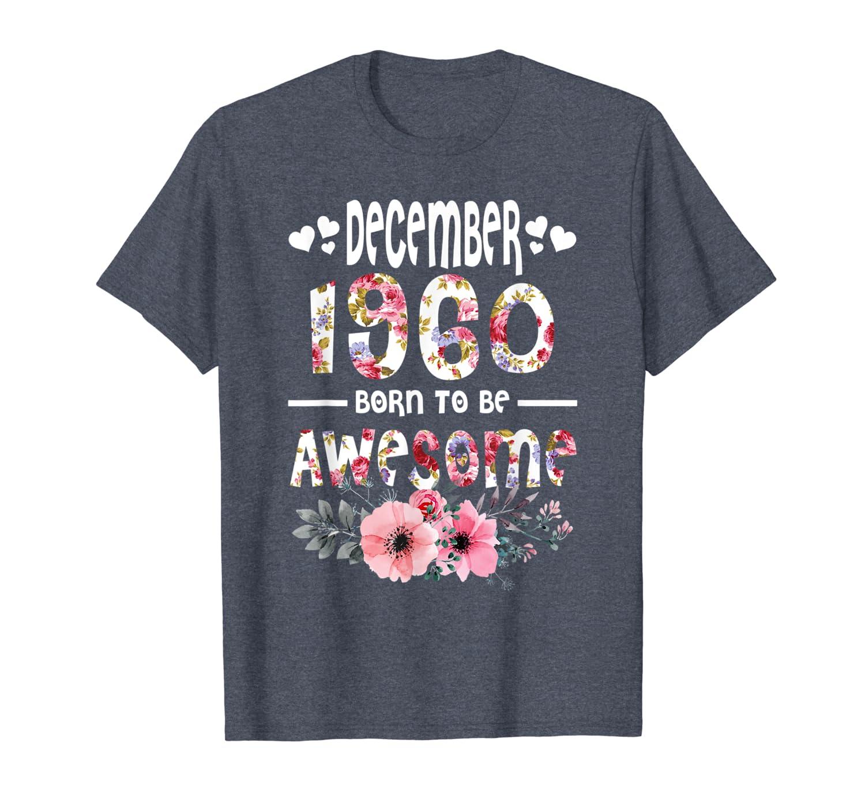 December 1960 Awesome 59th  Birthday flower Gift girl Shirt