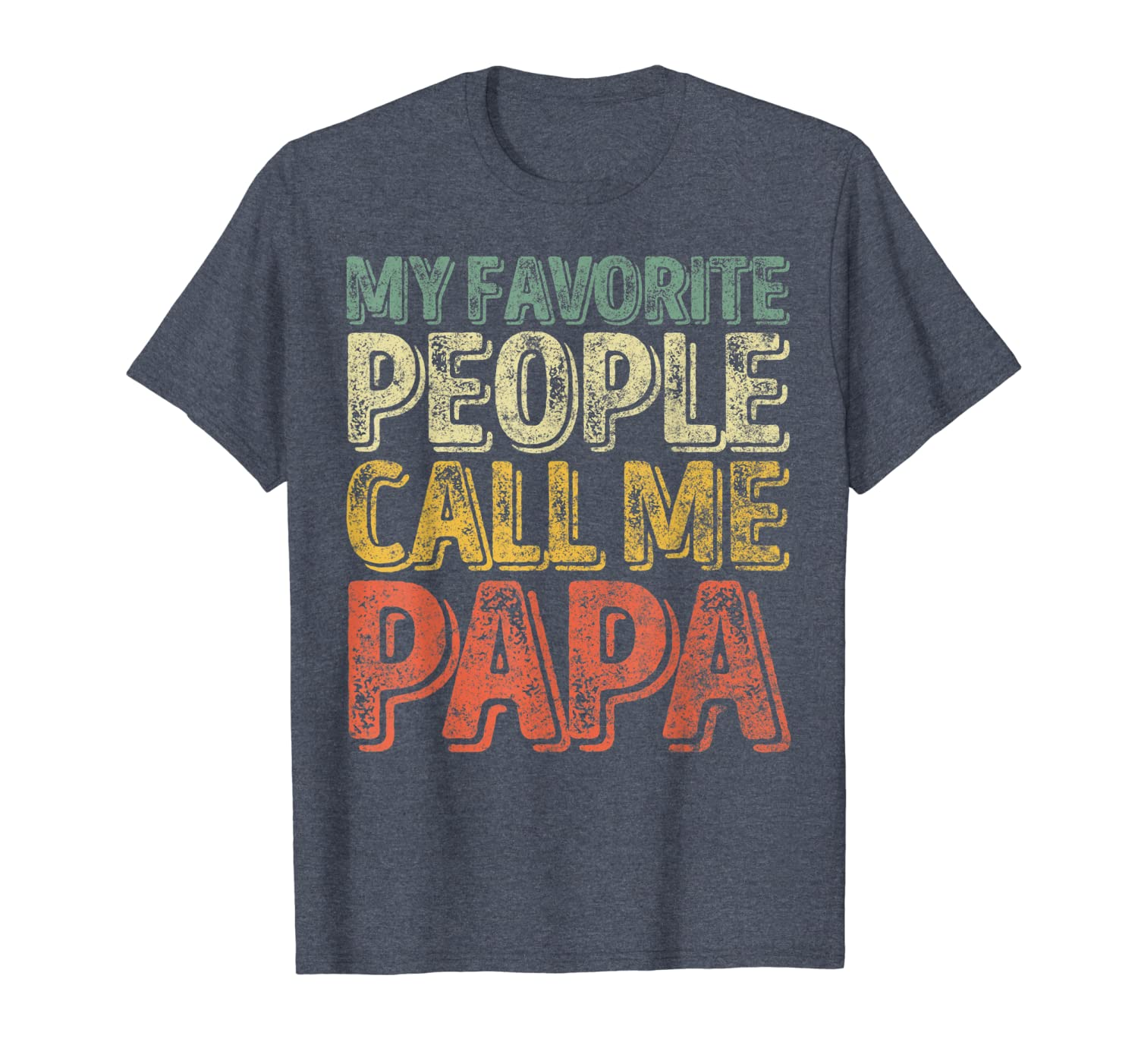 Mens My Favorite People Call Me Papa T-Shirt Father's Day Gift T-Shirt-ANZ
