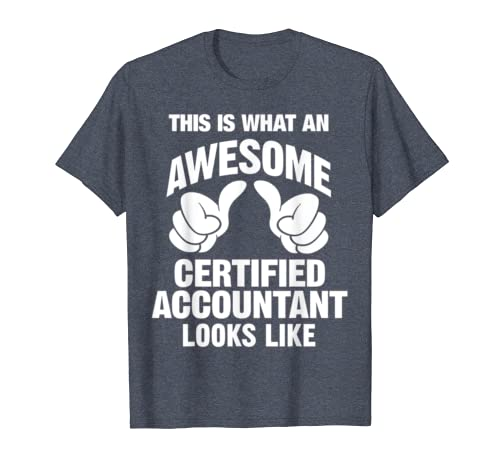 Awesome Certified Accountant Looks Like Funny T-Shirt