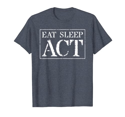 Acting Drama Theatre T Shirt Gift For Actor Eat Sleep Act