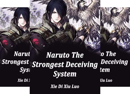 Naruto: The Strongest Deceiving System (6 Book Series)