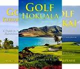 Golf Kauai: A Detailed Guide to Golf Courses on Hawaii s Garden Isle (7 Book Series)