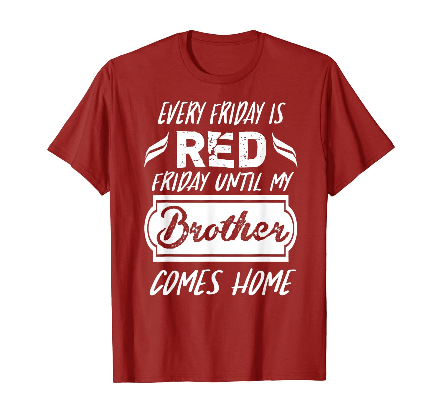 Every Friday Is Red Friday Until My Brother Comes Home