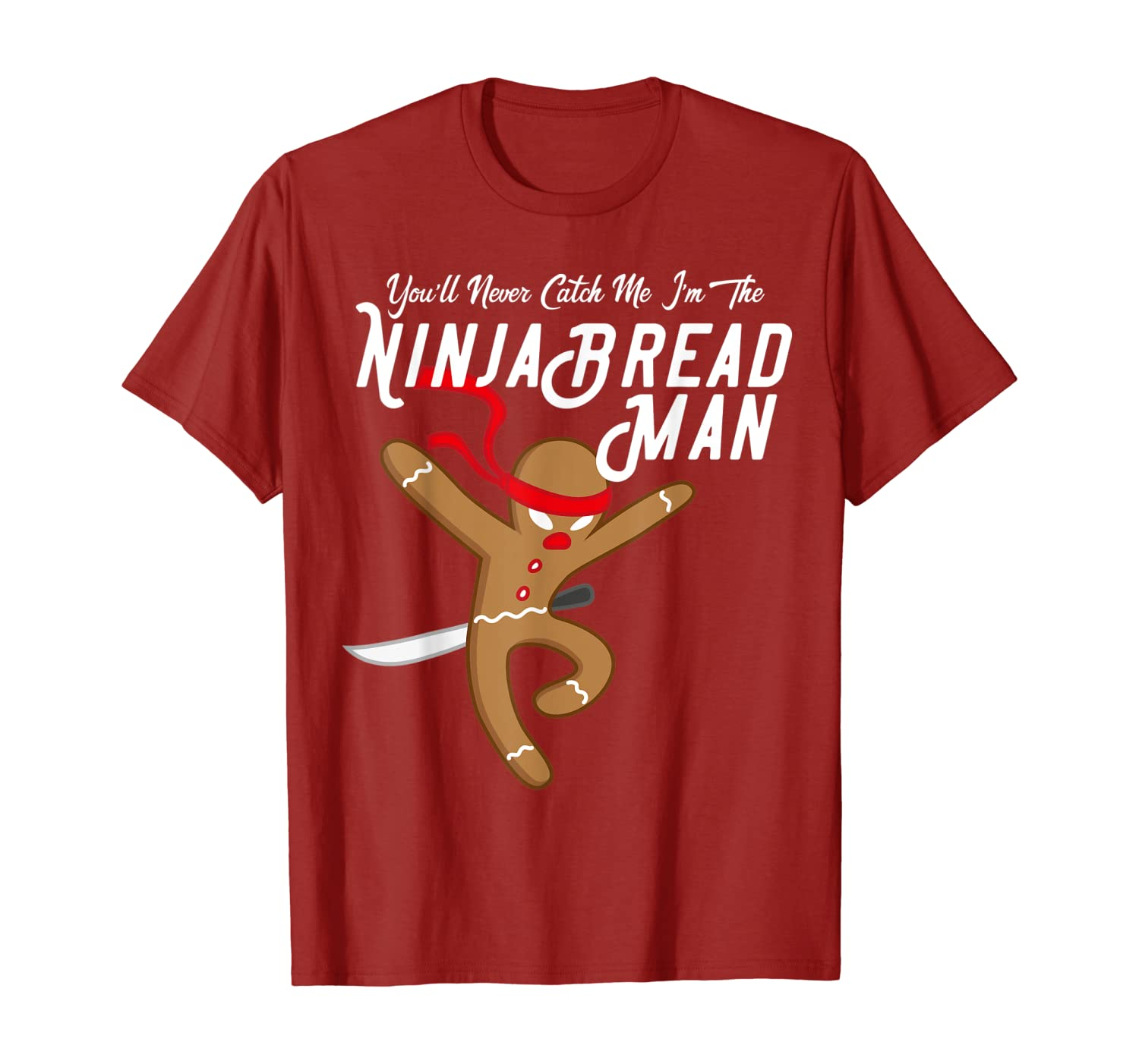 You'll Never Catch Me I'm the Ninjabread Man Christmas Funny T-Shirt