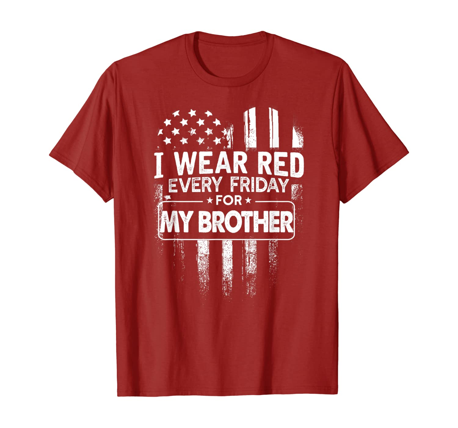 I Wear Red Every Friday For My Brother T Shirt Military T-Shirt
