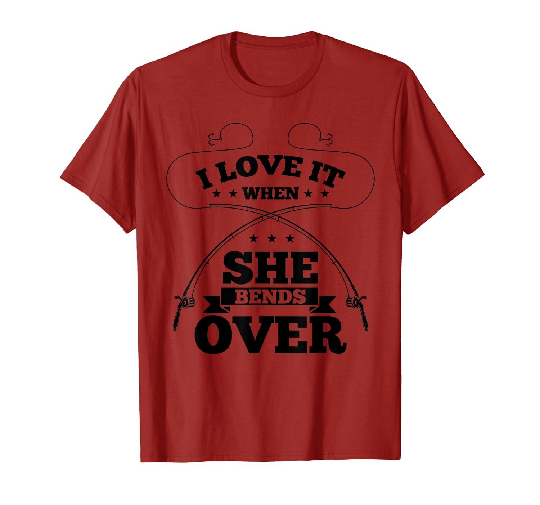 Cute I Love It When She Bends Over Fishing Shirt Gift SweatShirt