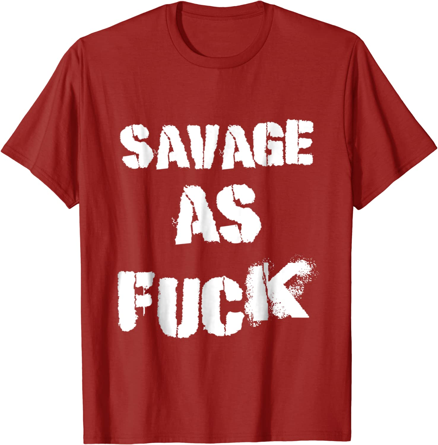 Amazon Com Savage As Fuck T Shirt Clothing
