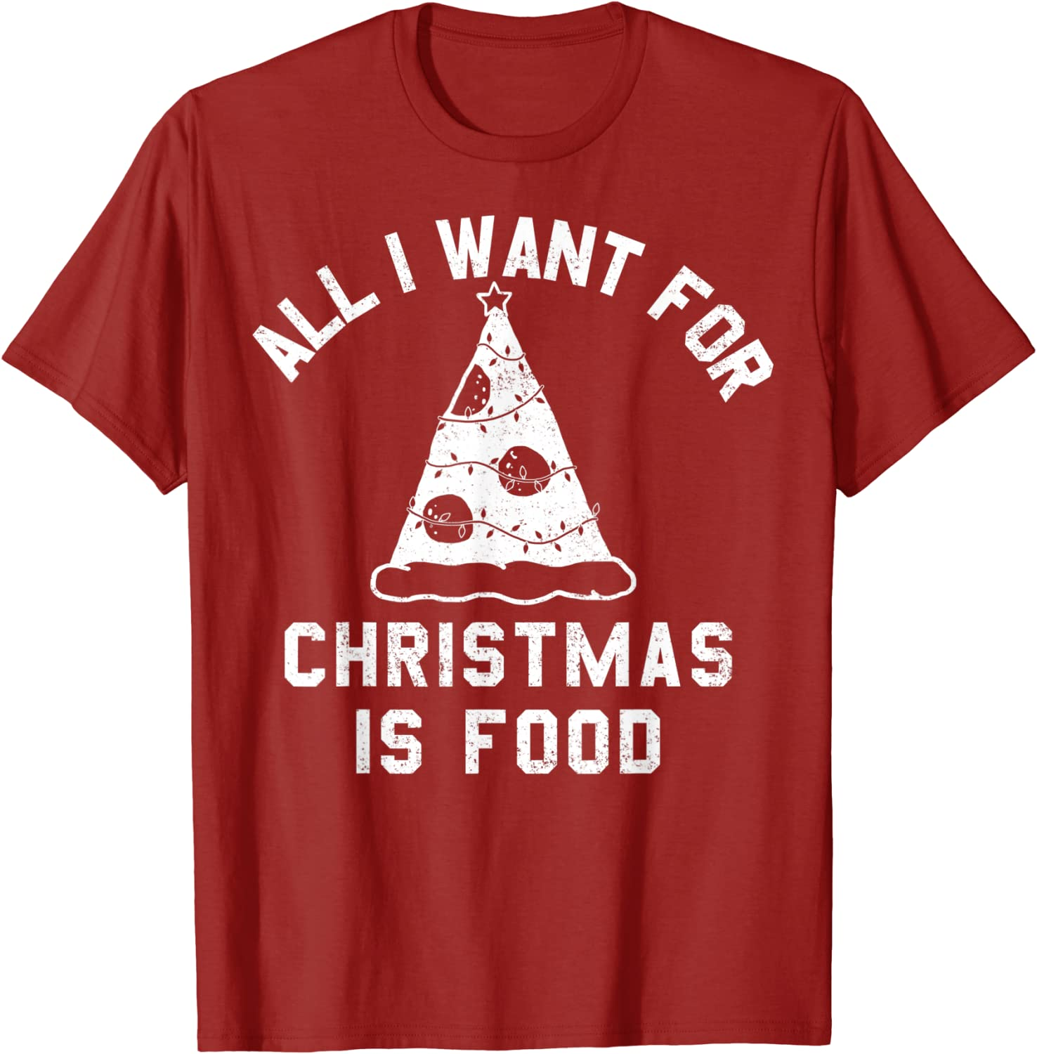 All I Want For Christmas Is Food Pizza Tree Graphic T-Shirt
