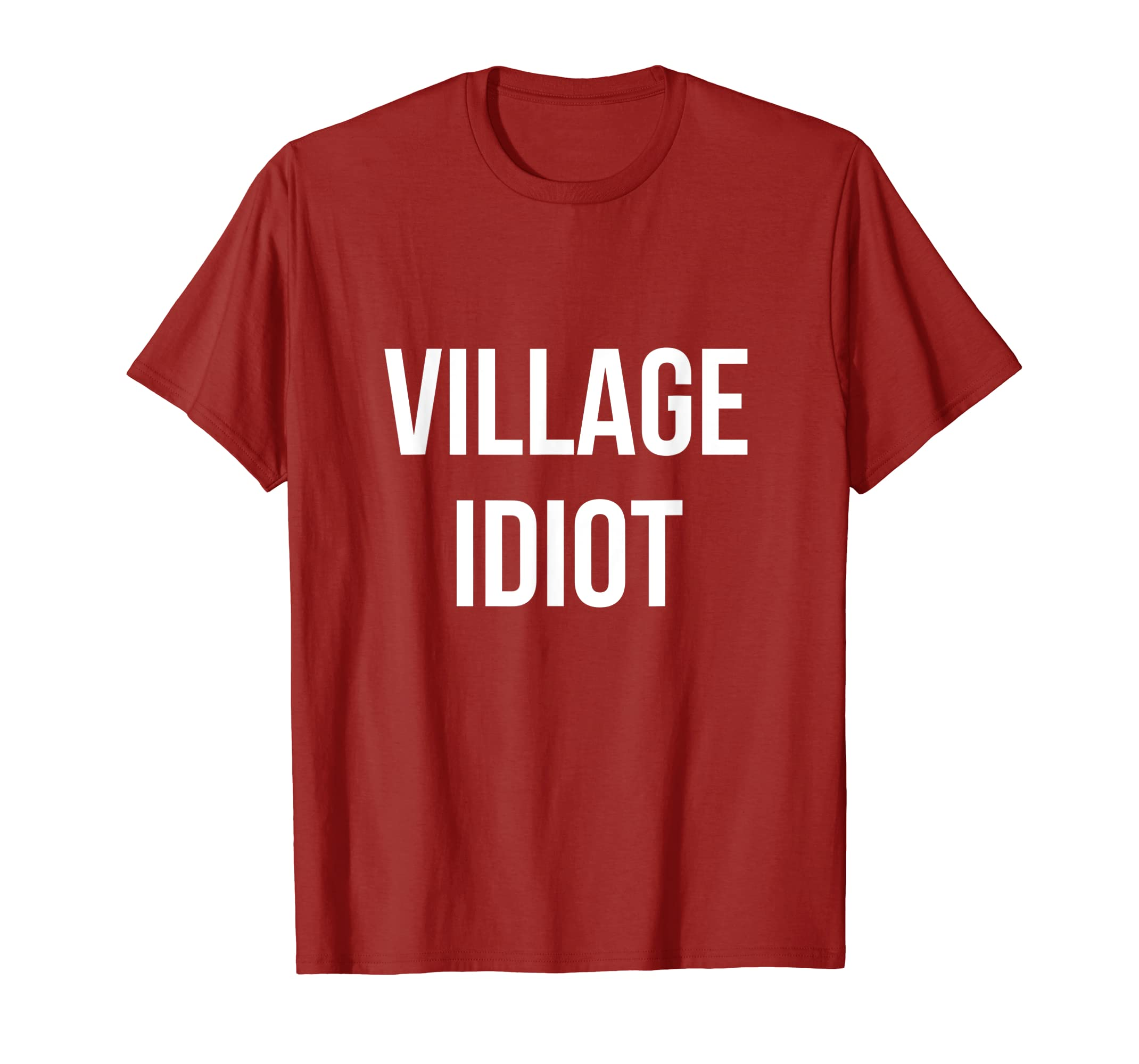Village Idiot shirt - Funny Dumb Person Tshirt-ANZ