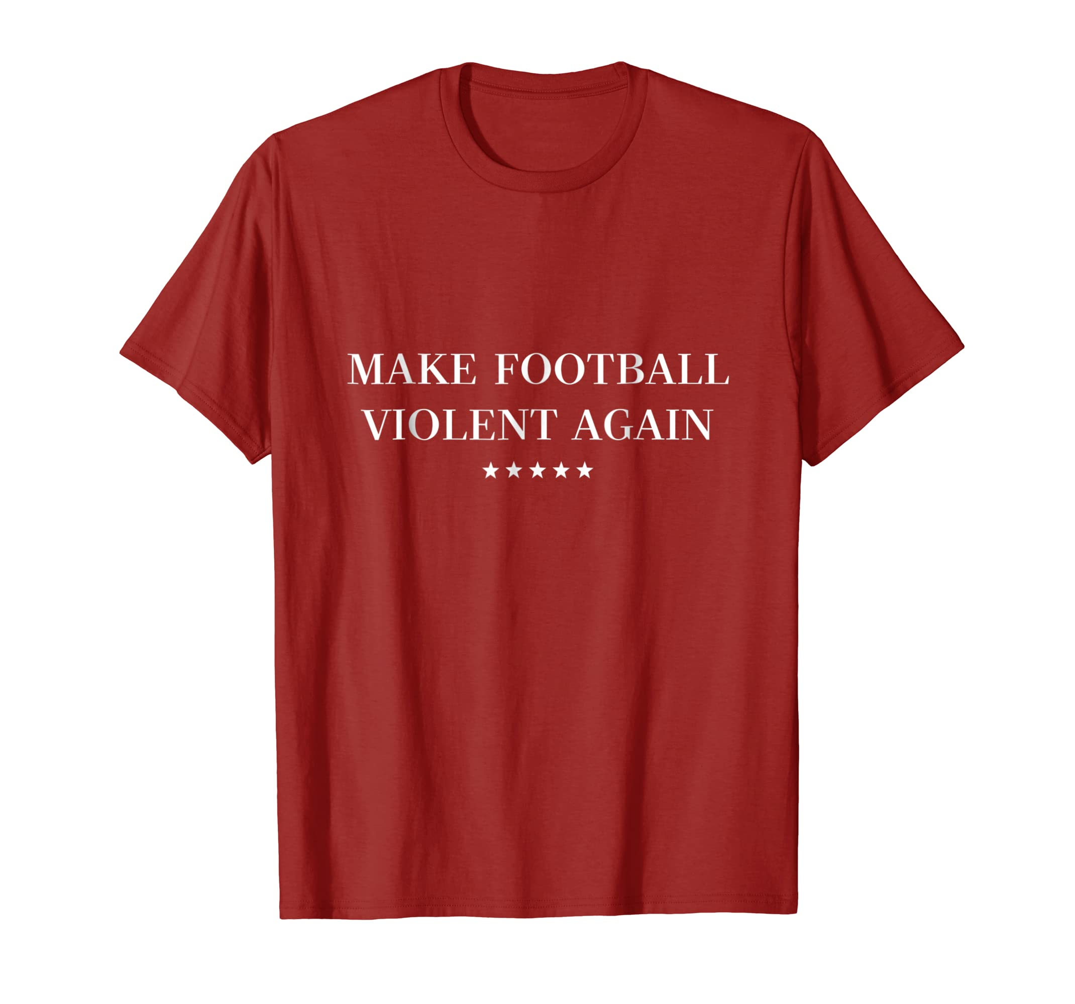 Make Football Violent Again Shirt - Dark Red-fa