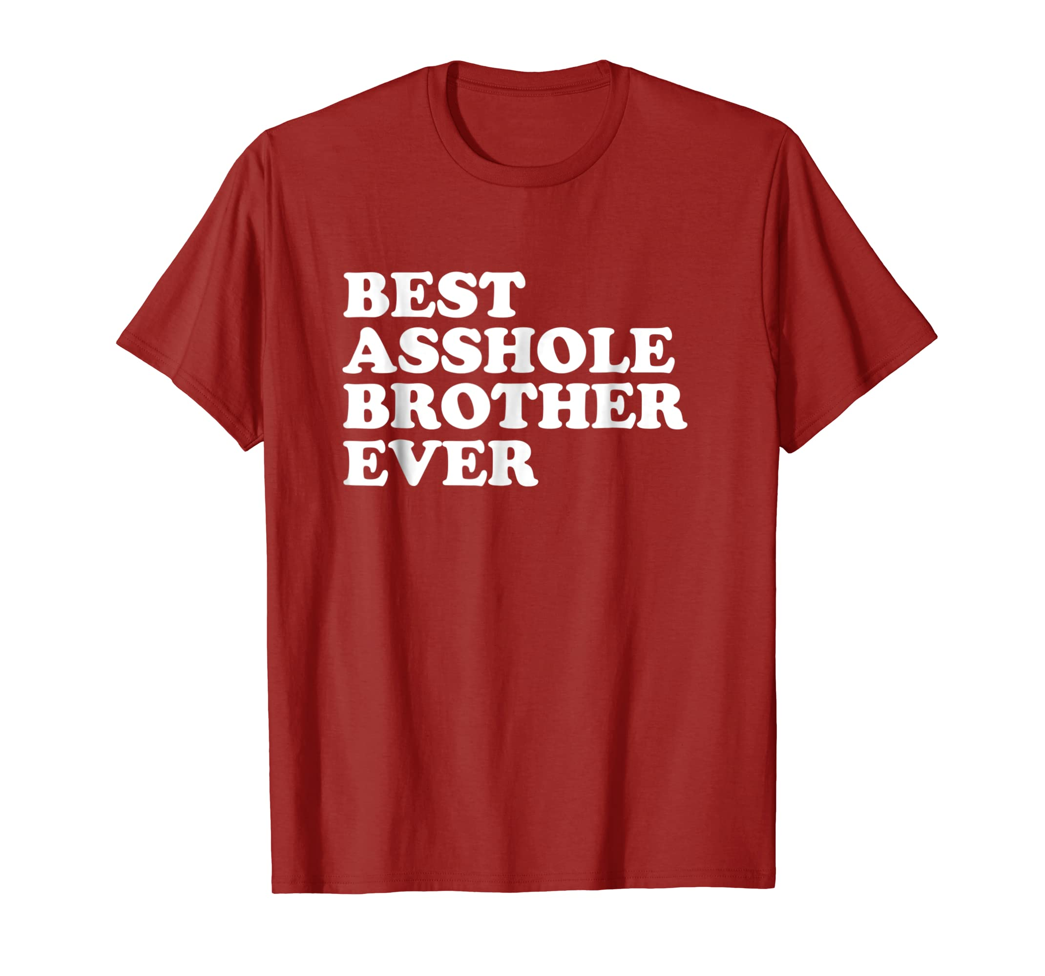 Mens Best Asshole Brother Ever T Shirt Funny Birthday Gift Teechatpro