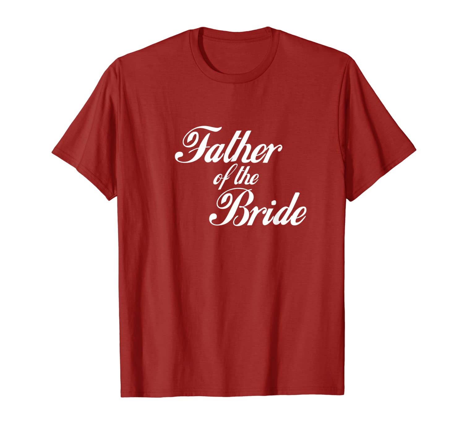 6637faab Amazon.com: Mens Father of the Bride T-Shirt: Clothing