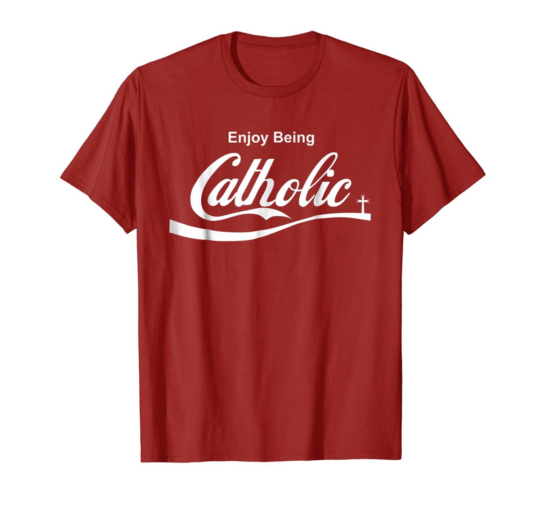 Enjoy Being Catholic Shirt Christian T-shirt
