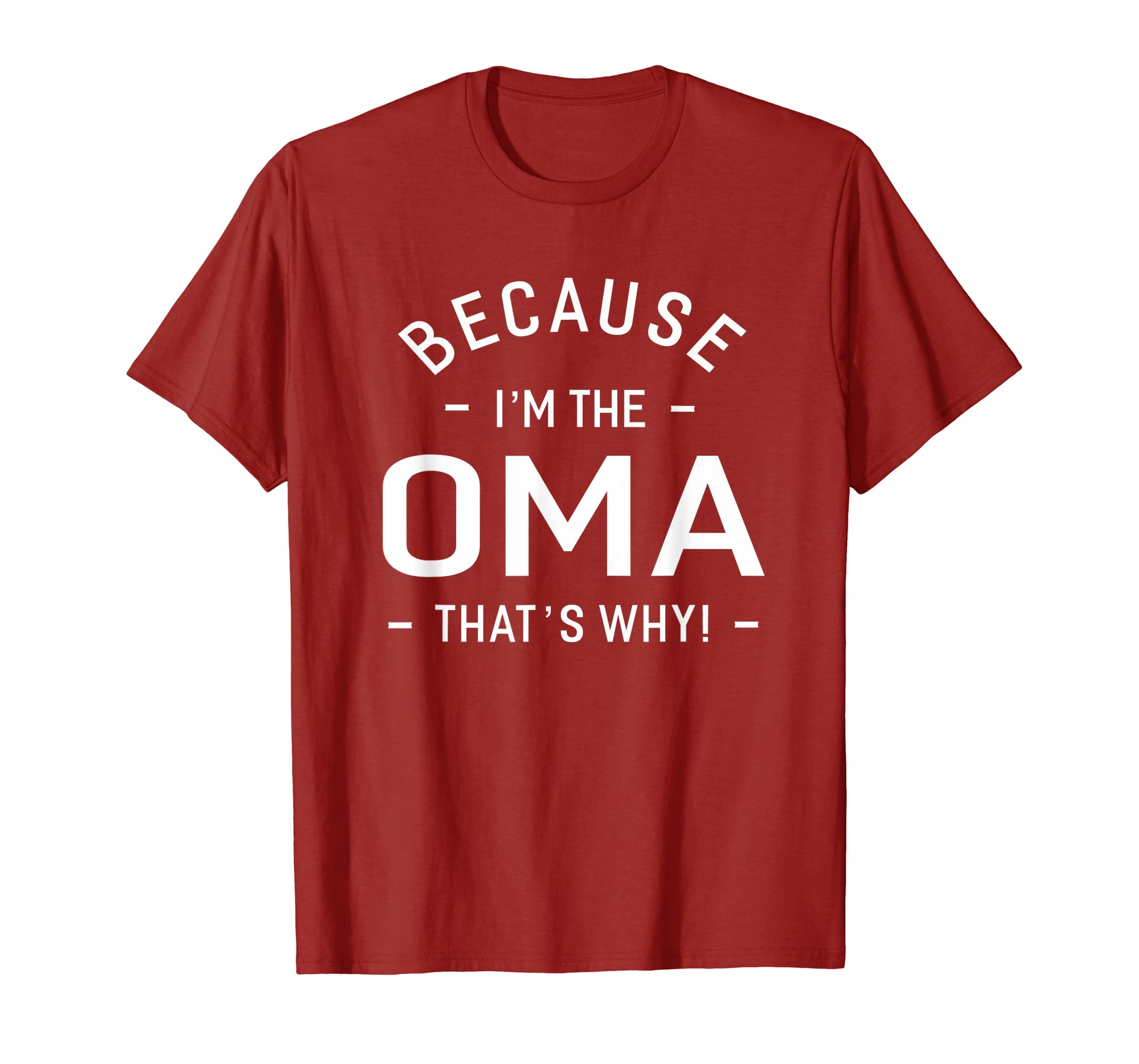 Because I'm The Oma Great Gifts Grandma Women's T-shirt-Teehay