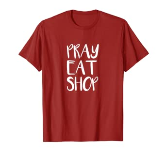 5cbede7af2e9 Image Unavailable. Image not available for. Color  Pray Eat Shop Black  Friday T-Shirt