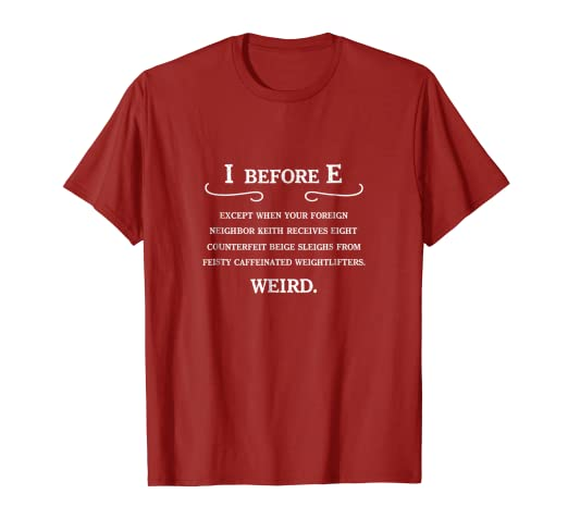 3415bf0ed Image Unavailable. Image not available for. Color: I Before E Funny Grammar  T-Shirt, English Teacher Gift