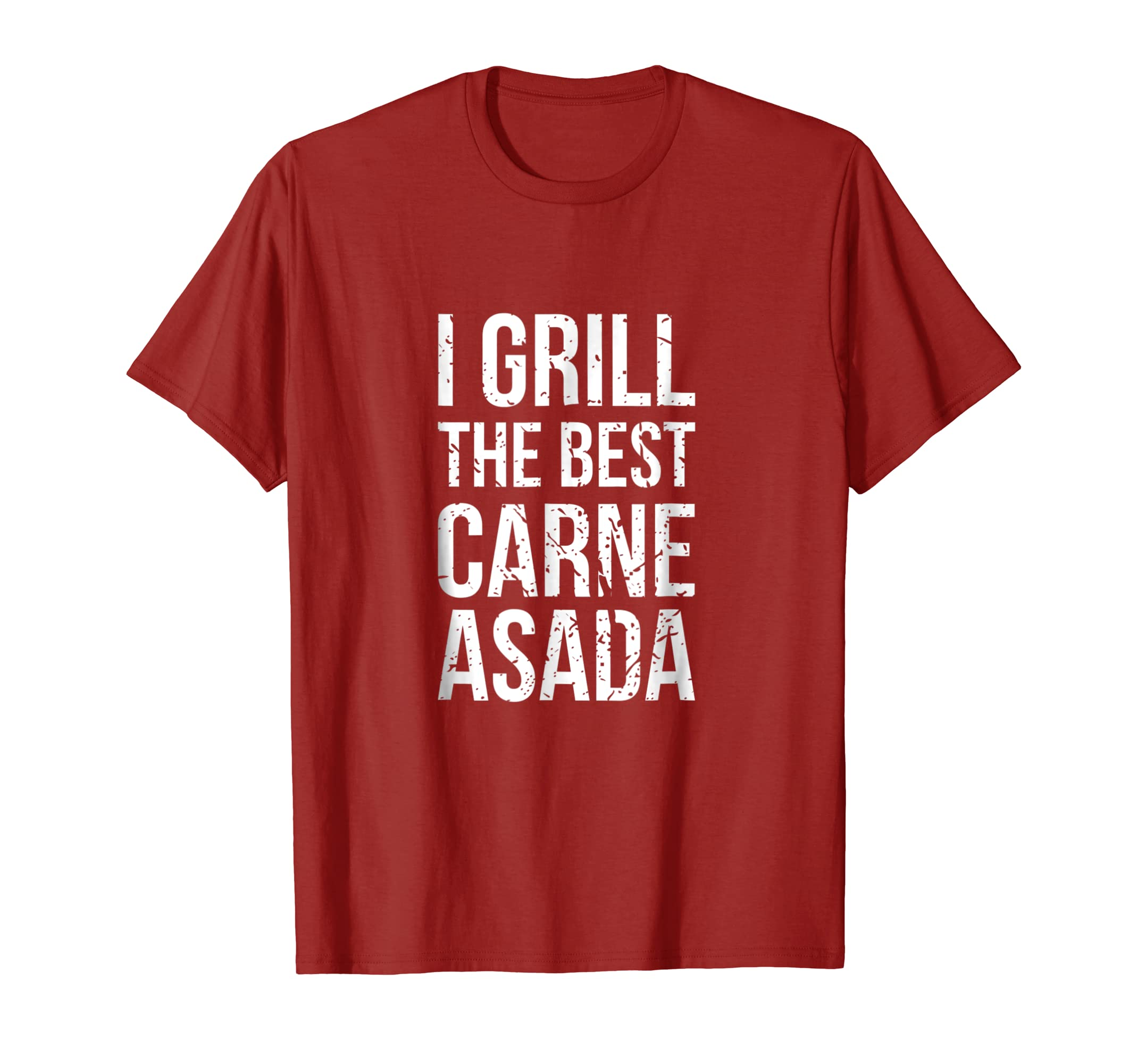 Amazon.com: I Grill the Best Carne Asada - FUNNY SPANISH COOKOUT SHIRT: Clothing