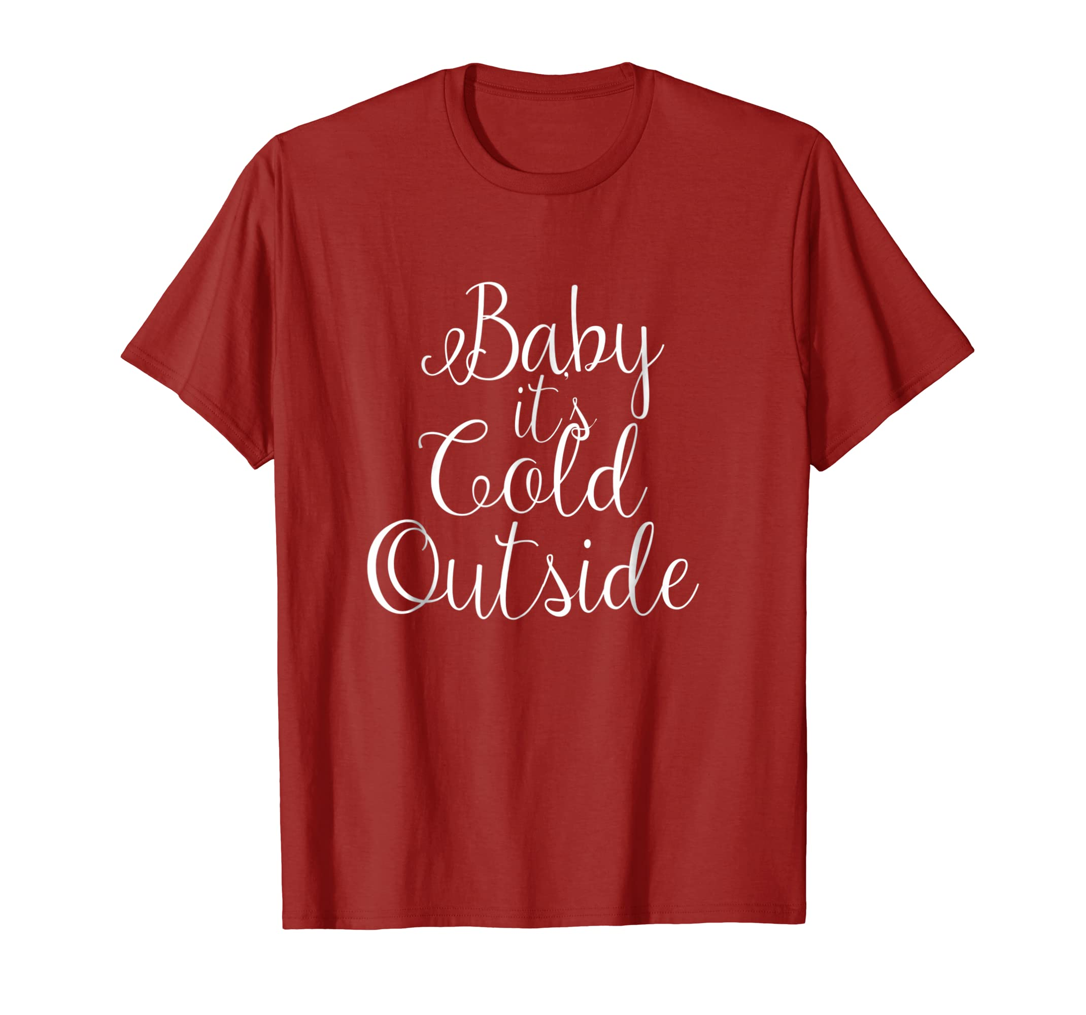 Baby It's Cold Outside Funny Christmas Sayings Xmas T Shirt