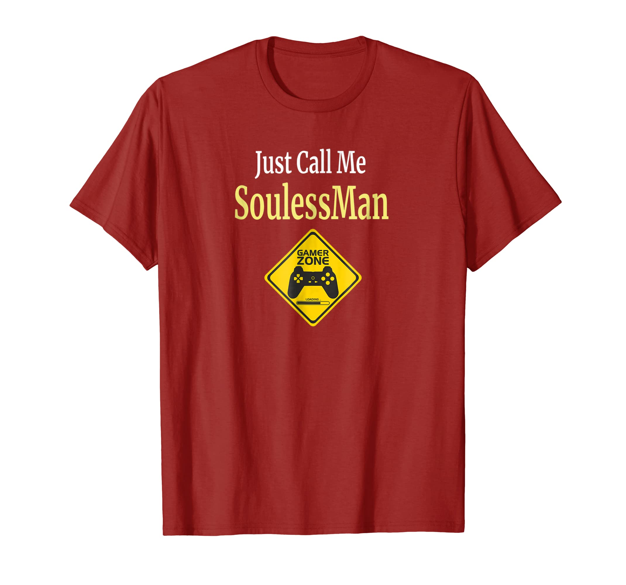 Amazon com: Souless Man Just Call Me T Shirt Gift for Gamers