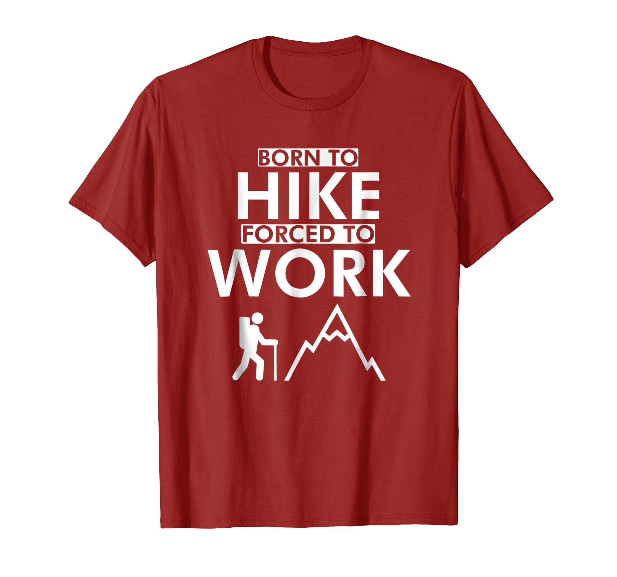 born to hike forced to work hiking t shirts men women-Teechatpro