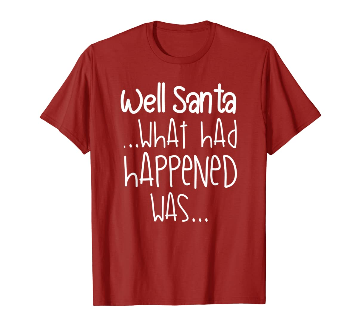 Well Santa What Had Happened Was Funny Christmas T-Shirt-Men's T-Shirt-Red
