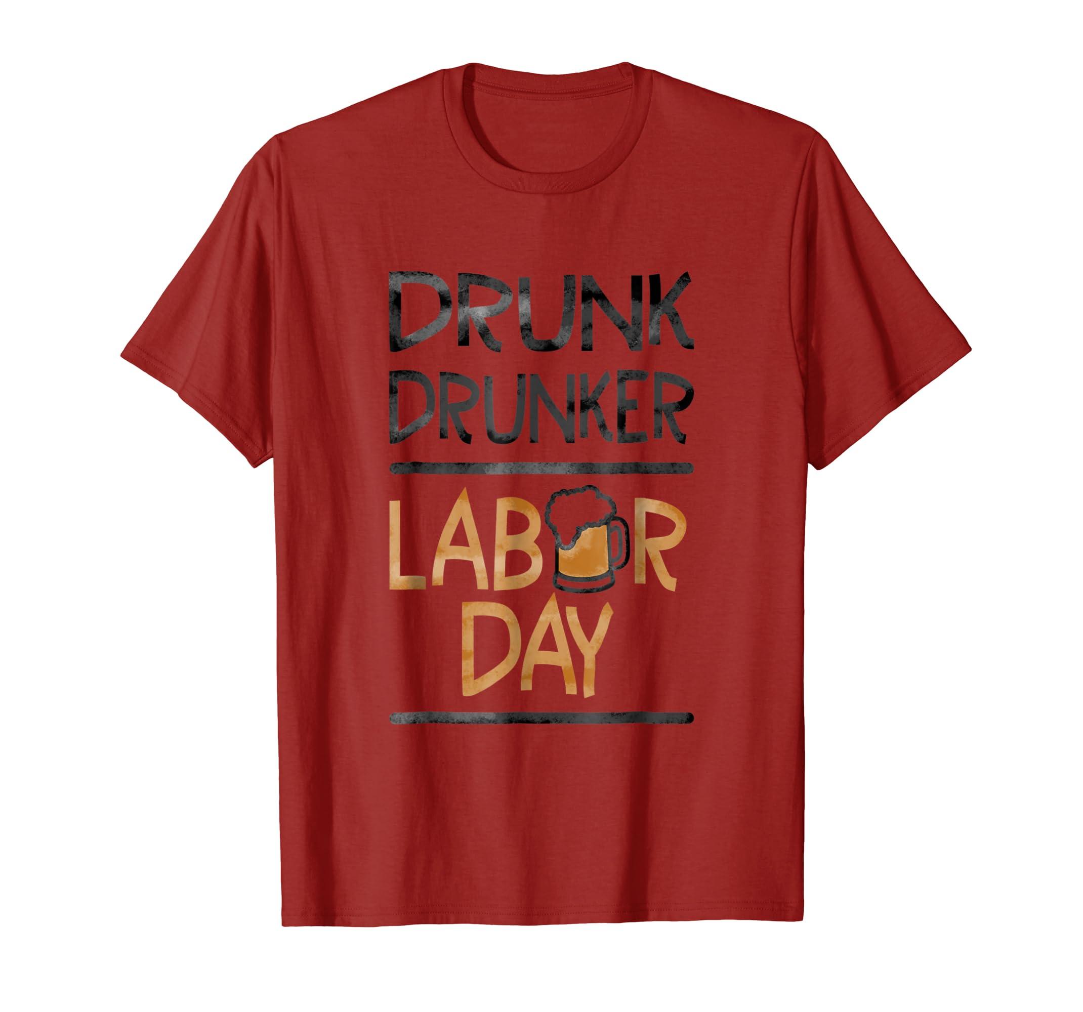 Drunk Drunker Labor Day Shirt-anz
