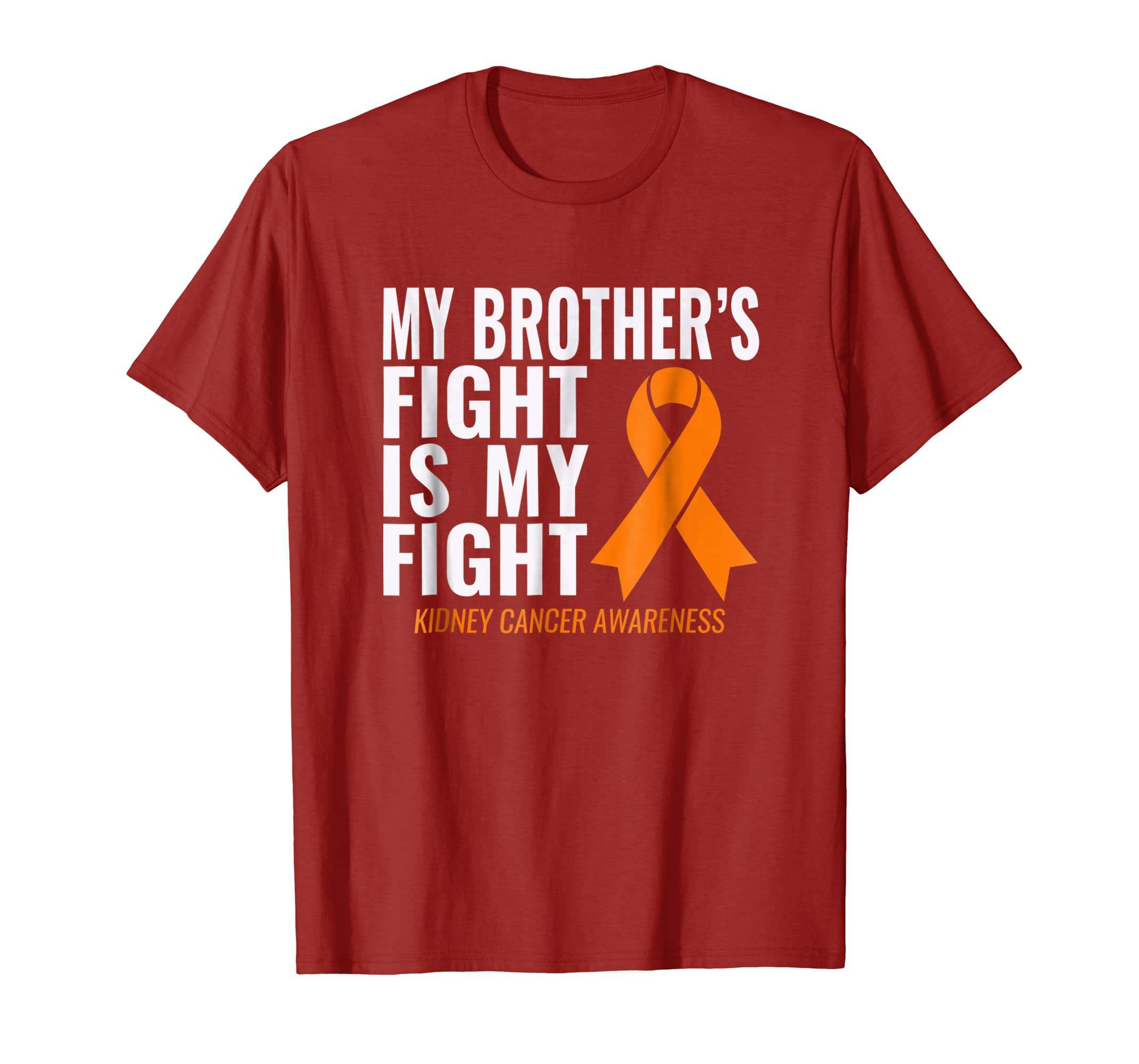 Kidney Cancer Shirt: My Brother's Fight is My Fight-ln