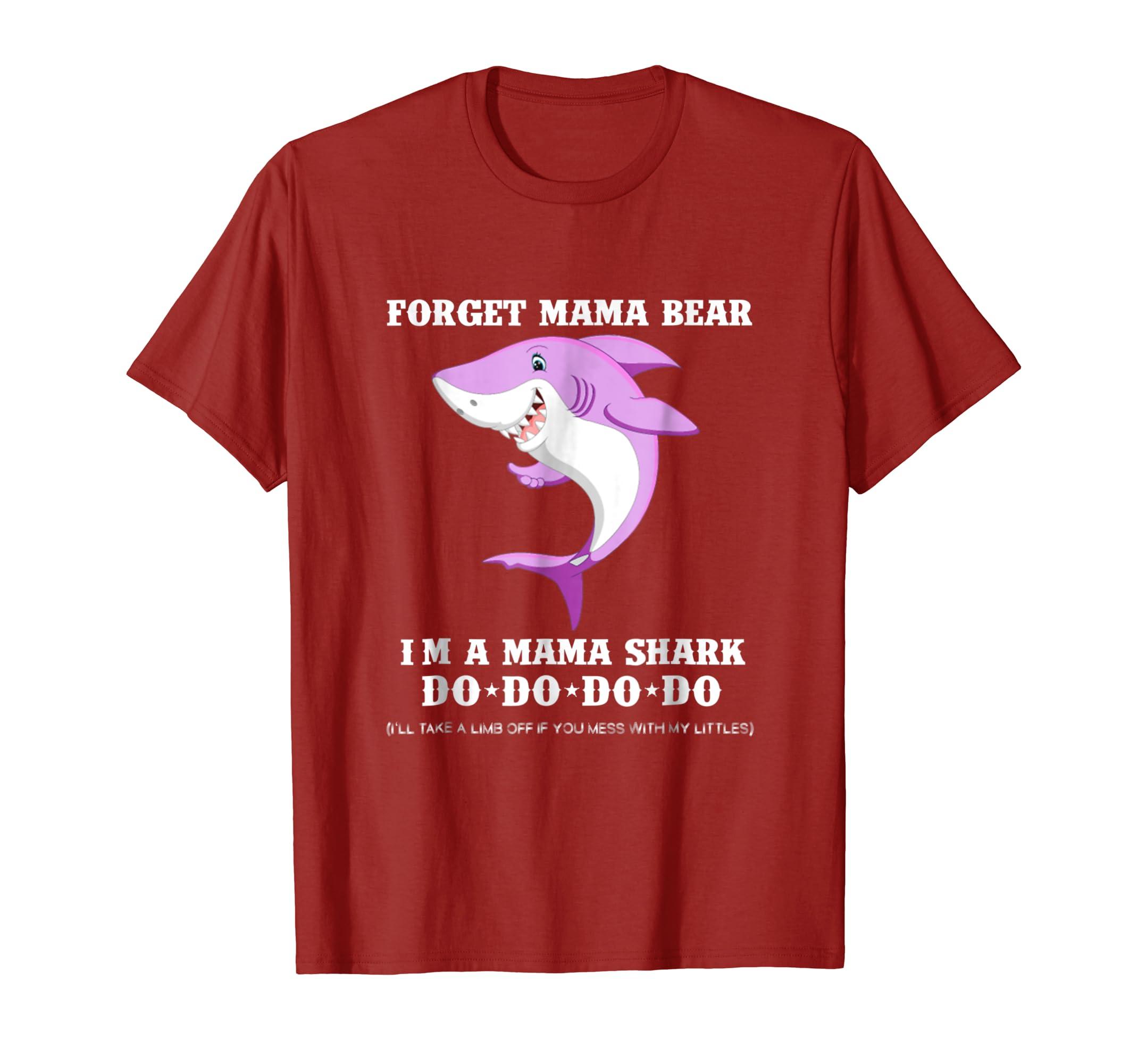 Forget mama bear i'm a mama shark do do do T-Shirt-Awarplus