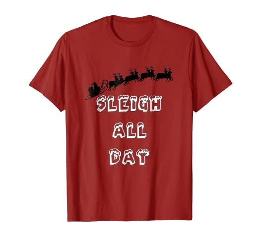 469f86c2 Image Unavailable. Image not available for. Color: Sleigh All Day Christmas  T-shirt ...