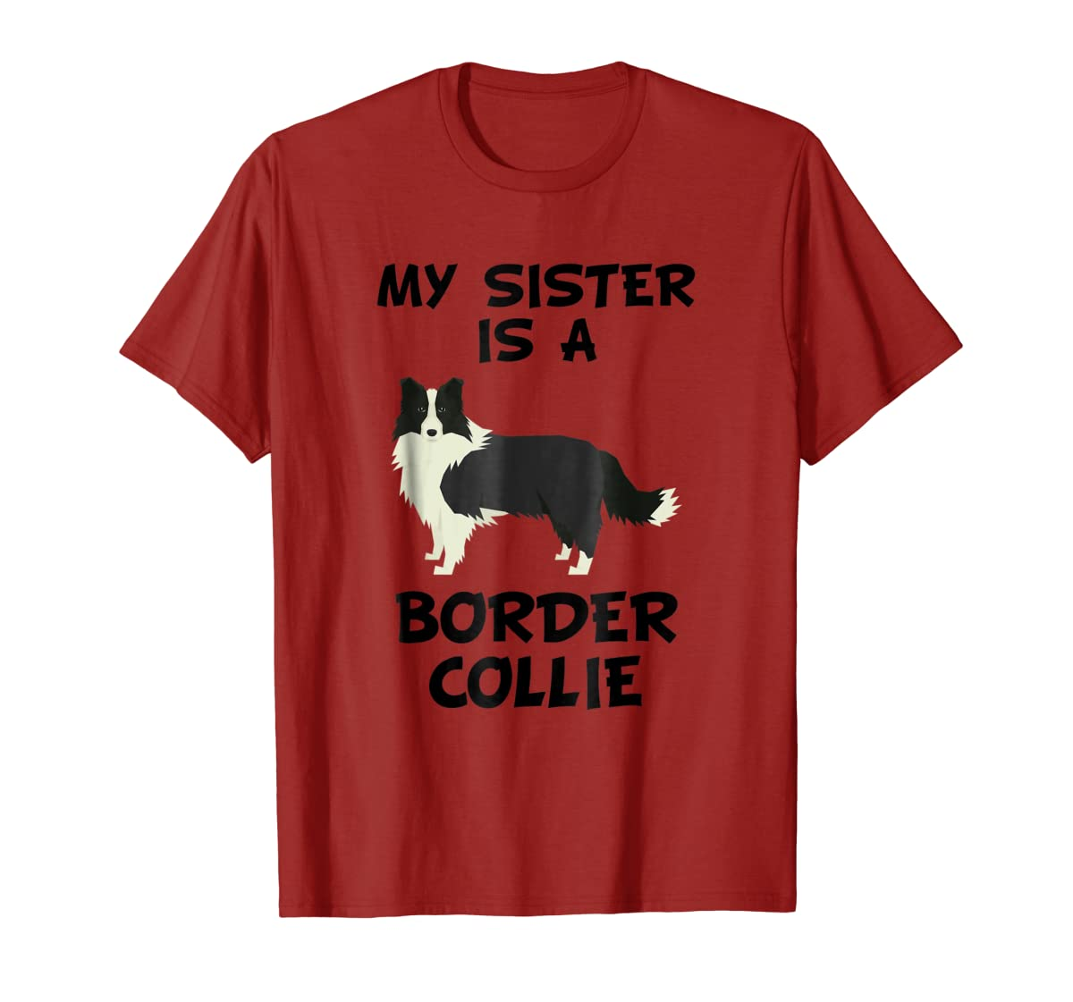 My Sister Is A Border Collie Dog Owner T-Shirt-Men's T-Shirt-Red