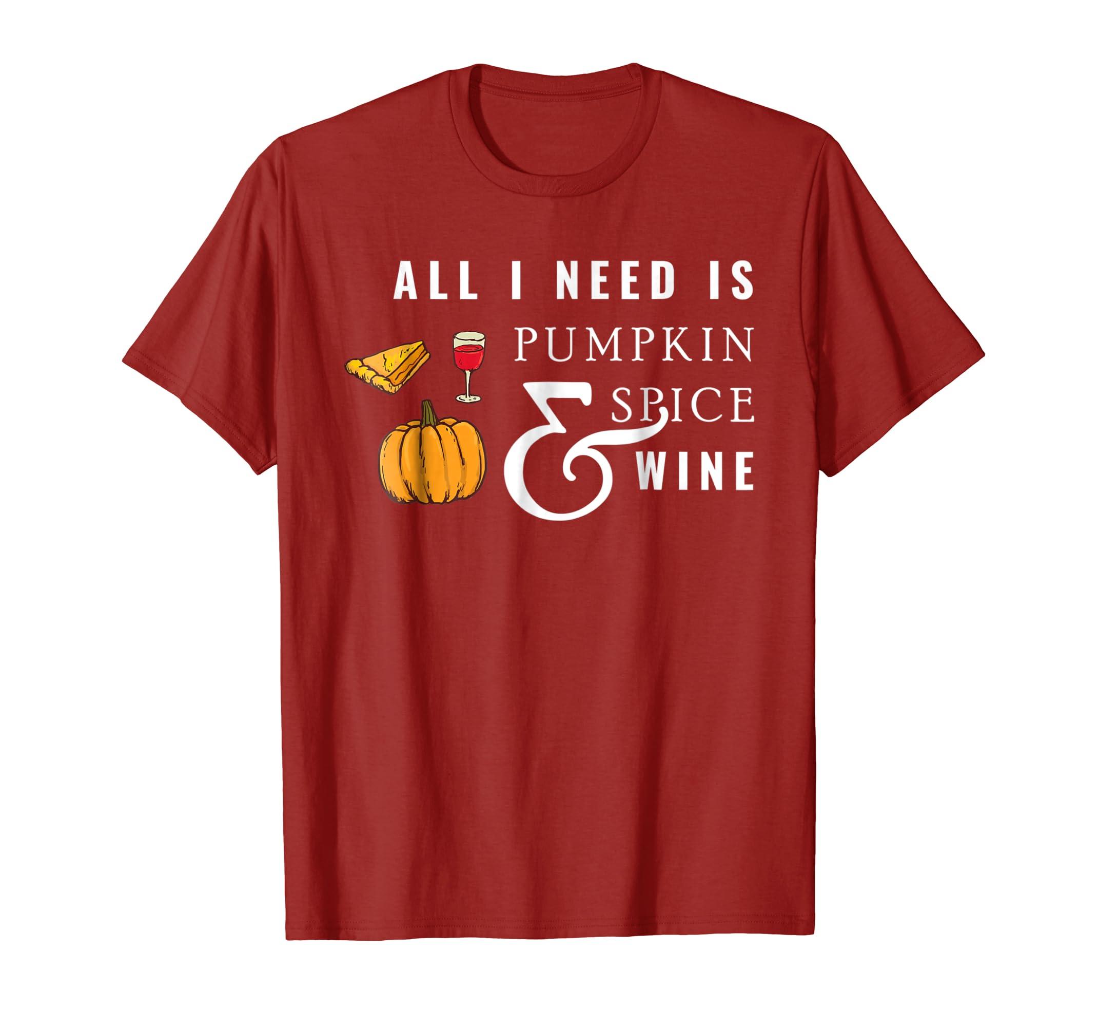 All I Need Is Pumpkin Spice and Wine Seasonal Autumn Shirt-ln