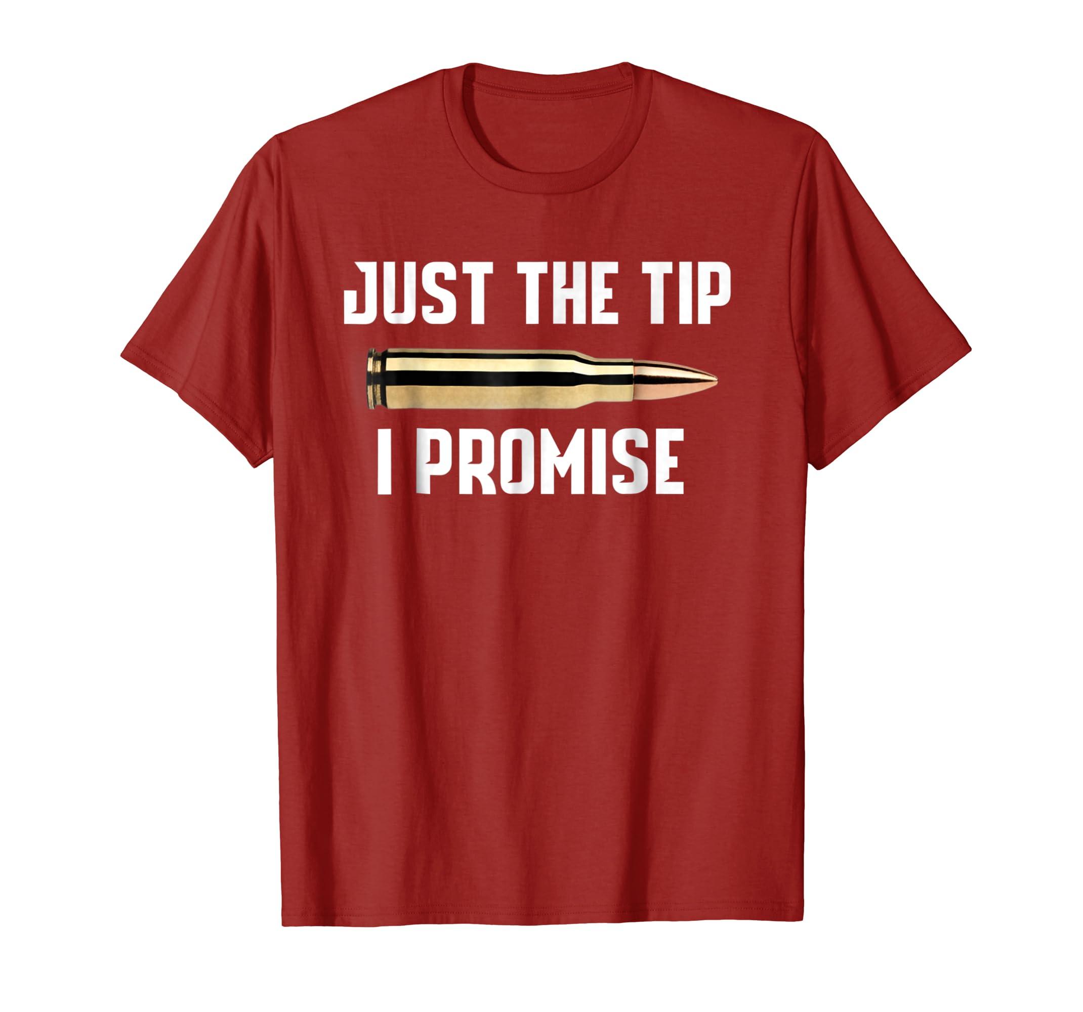 39184a57bed Just The Tip I Promise Shirt Funny Gun T Shirt-Teechatpro ...