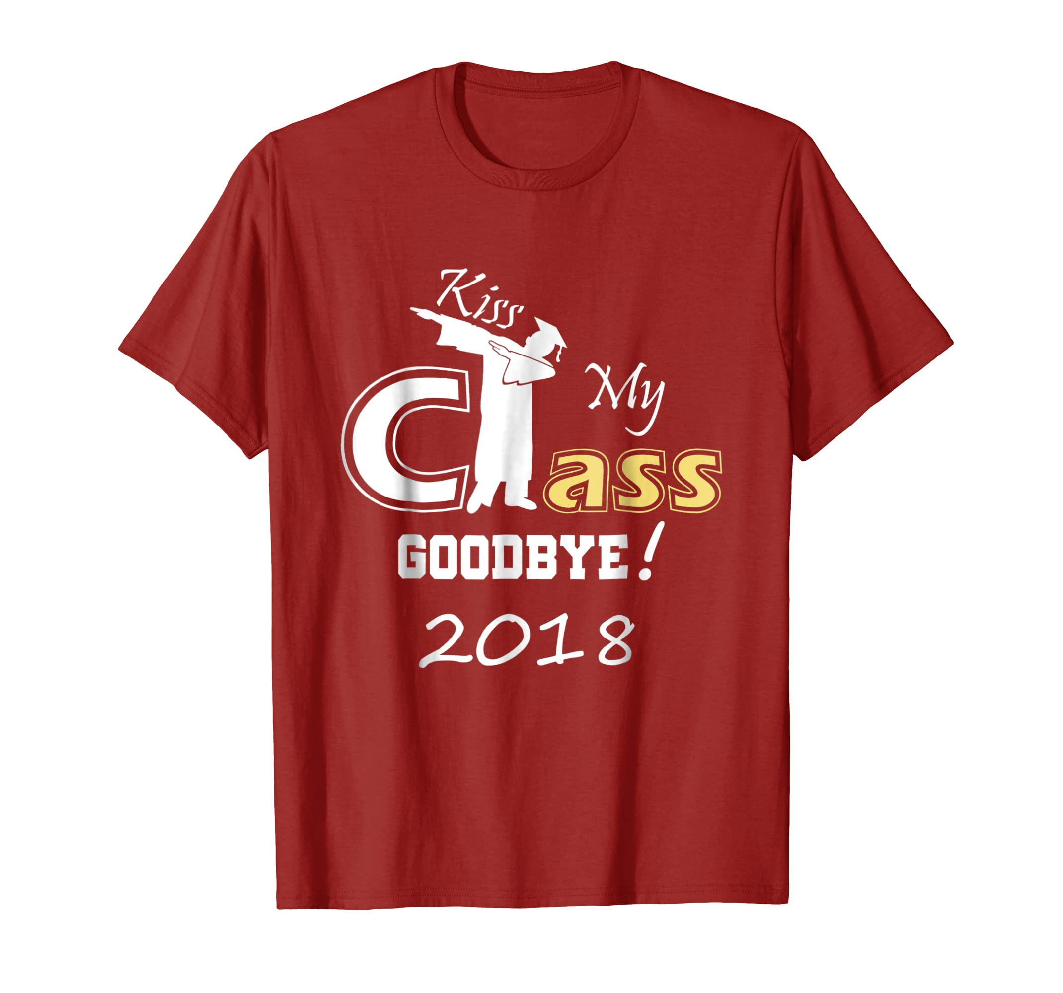 2018 KISS MY CLASS GOODBYE funny school graduation t-shirts-Awarplus