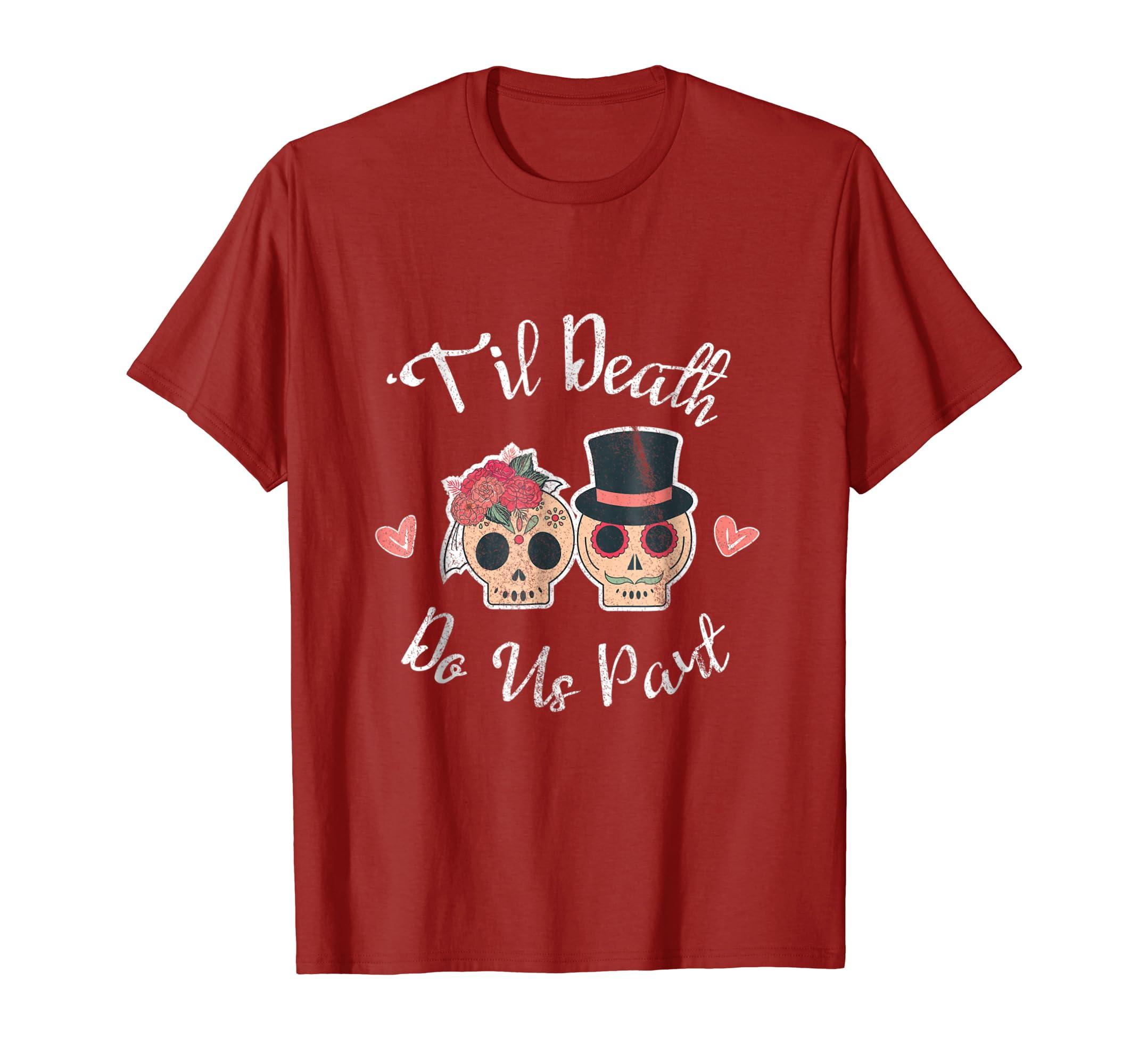 'Til Till Death Do Us Part Sugar Skull Wedding Tee T Shirt-ln
