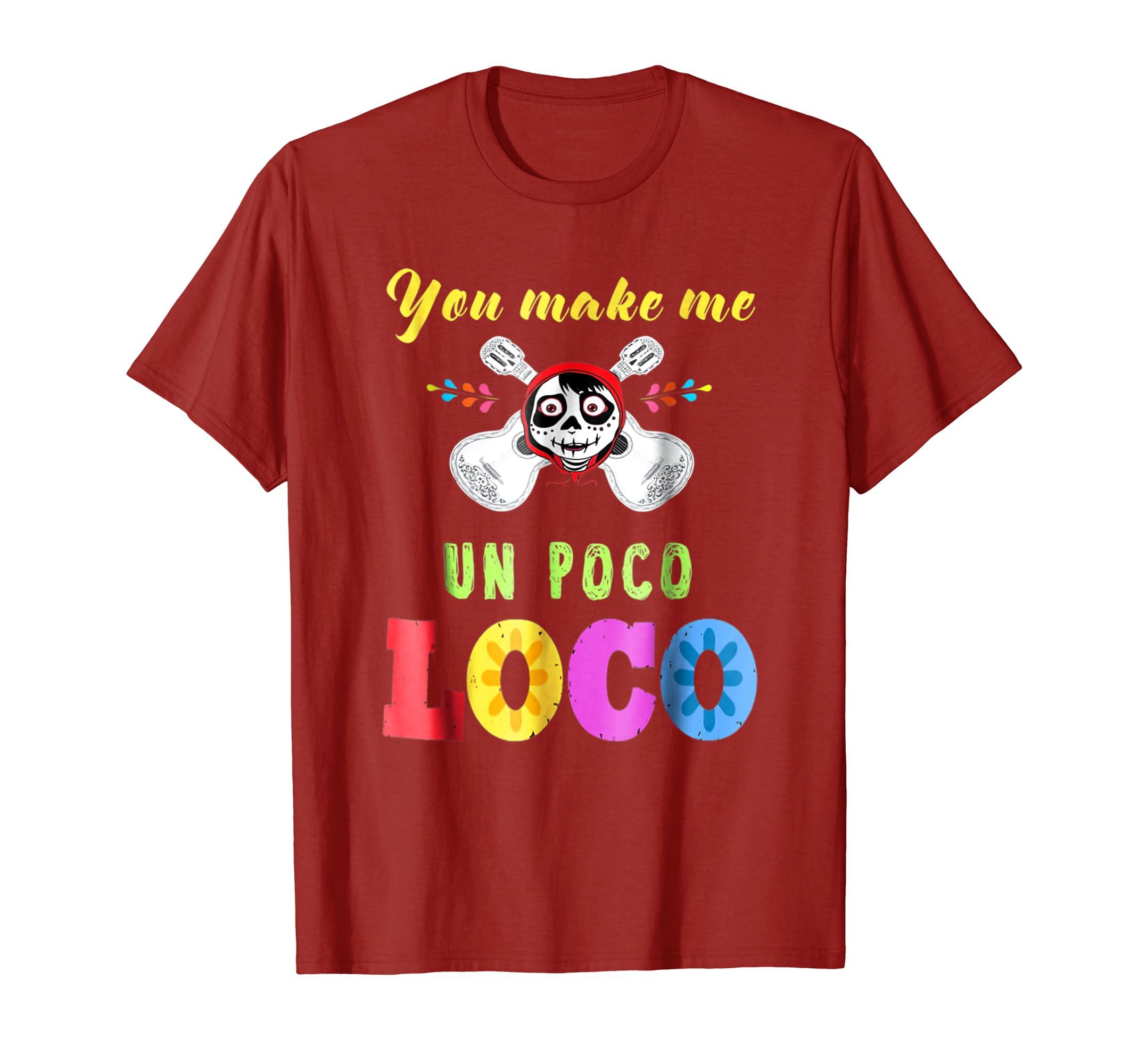 0255d9a4 Amazon.com: You Make Me Un Poco Loco Kids Tee Coco Kids Tshirt: Clothing