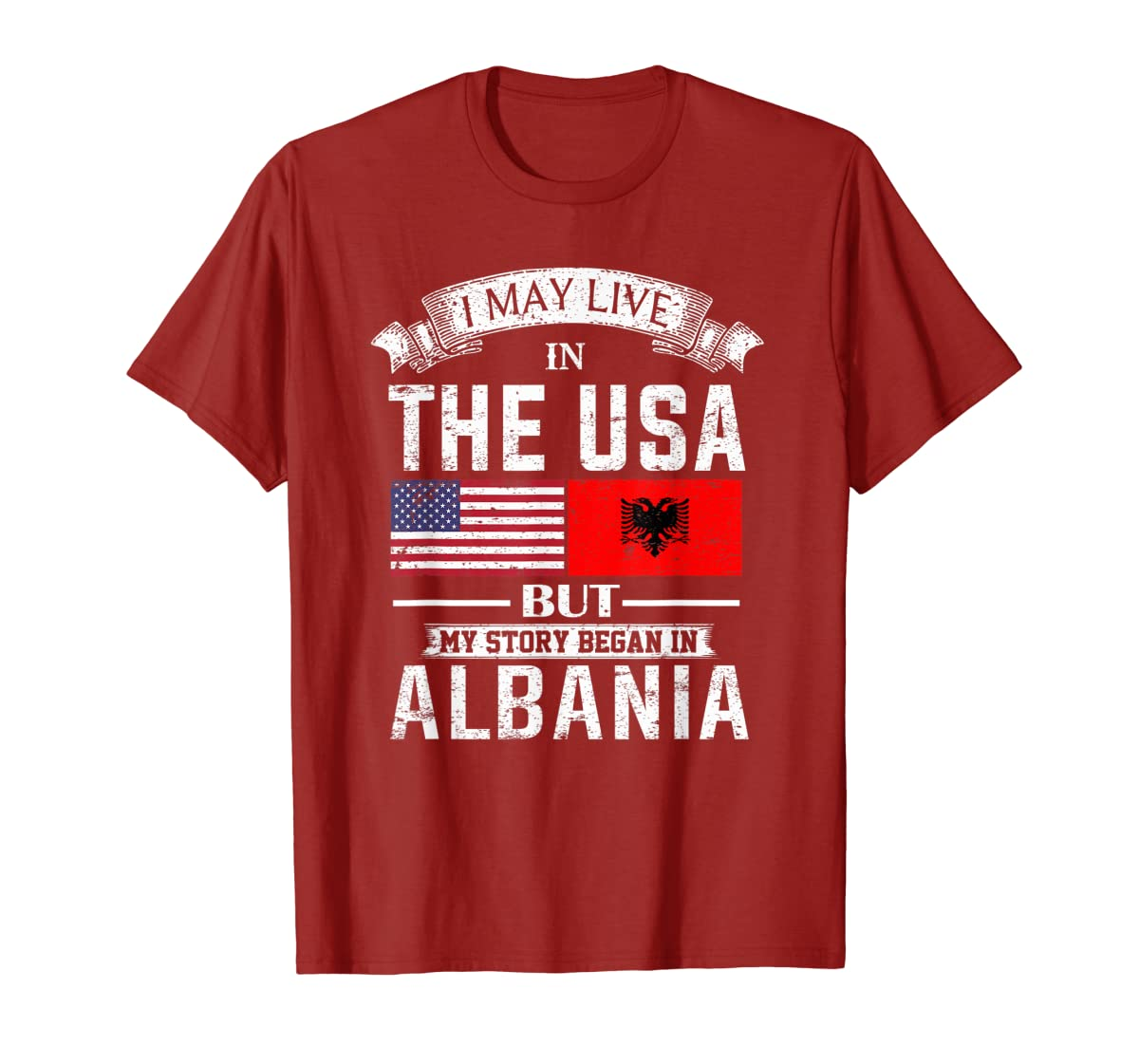 I May Live in USA But My Story Began in Albania T-Shirt-Men's T-Shirt-Red