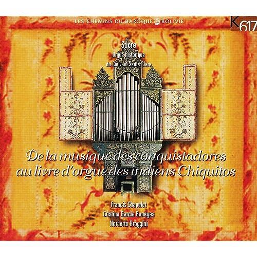 De La Musique Des Conquistadores Au Livre D Orgue Des