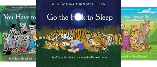Go the Fuck to Sleep (3 Book Series)