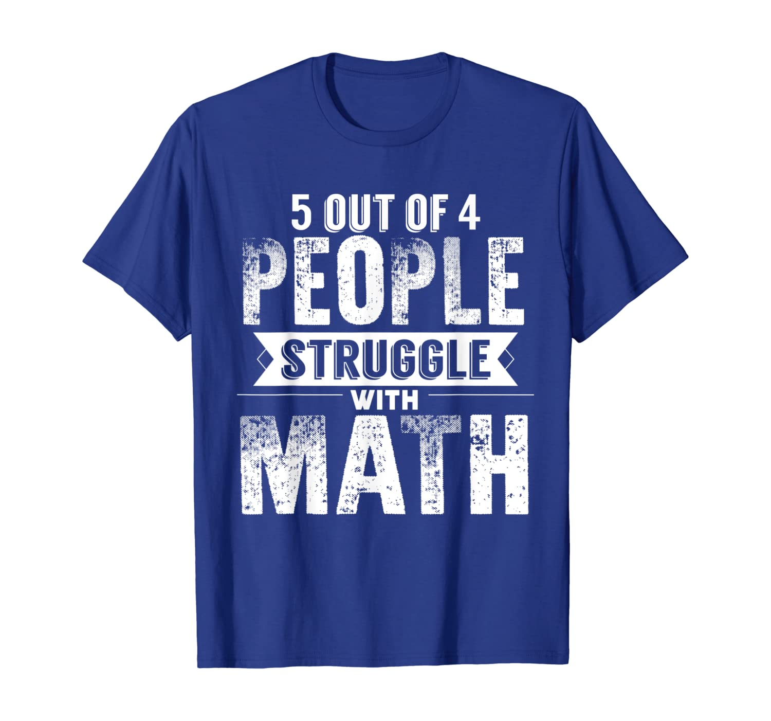 Vintage Math Teacher 5 out of 4 People Struggle with Math T-Shirt