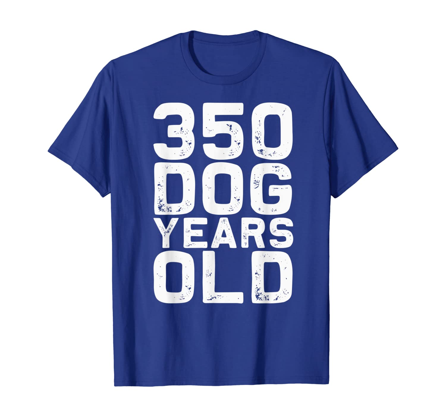 350 Dog Years Old – Funny 50th Birthday Gag Gift T-shirt Unisex Tshirt