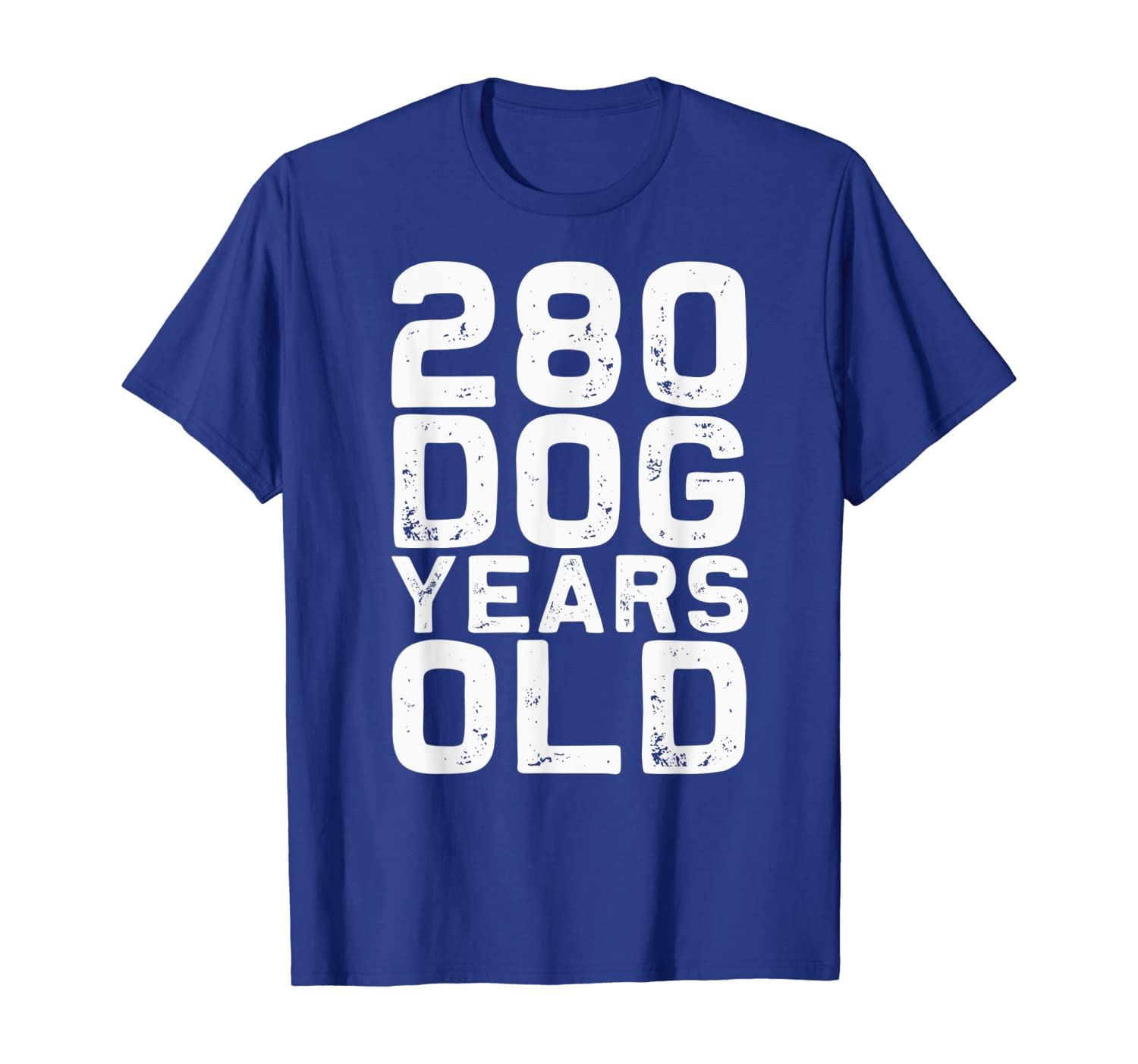 280 Dog Years Old – Funny 40th Birthday Gag Gift T-shirt Unisex Tshirt