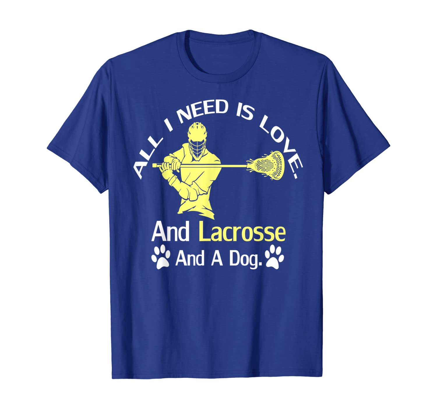 All I Need Is Love And Lacrosse And A Dog T Shirt Unisex Tshirt