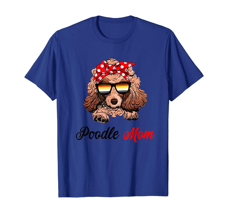 Poodle Mom Shirt Poodle Dog Lovers Shirt Gift For Mother Unisex Tshirt