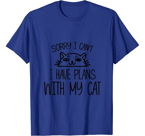 Sorry I Can't I Have Plans With My Cat T Shirt
